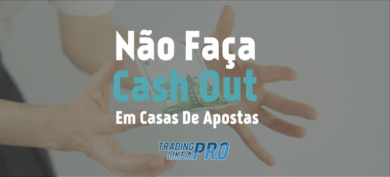 Casas de apostas com cash out 2016
